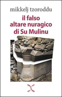 Il falso altare nuragico di Su Mulinu